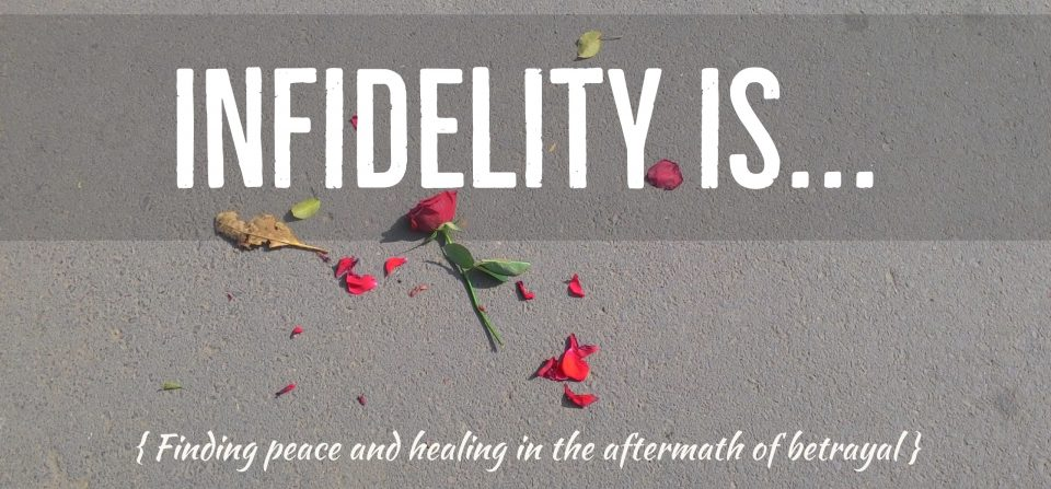Infidelity is…